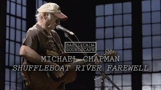 "Michael Chapman performs ""Shuffleboat River Farewell"" - Basilica Soundscape 2014"