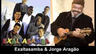 Exaltasamba e Jorge Aragão - Eu e Você Sempre.
