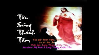 Tôn Sùng Thánh Tâm -ca sĩ Gia Ân
