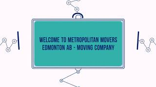 Metropolitan Movers in Edmonton AB | (780) 652-1132