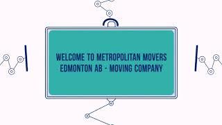 Metropolitan Movers in Edmonton AB   (780) 652-1132