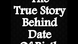The true story behind date of birth