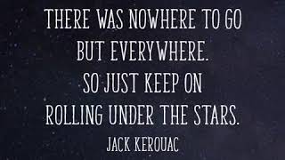 """7 Jack Kerouac Quotes That'll Make You Want to Hit the Road""""The Word Porn 155"""