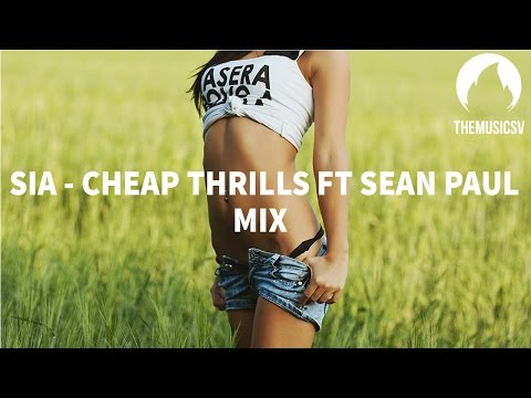 Sia - Cheap Thrills ft Sean Paul (Mix) (speed up)