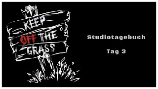 Keep Off the Grass im Studio [Tag 3]