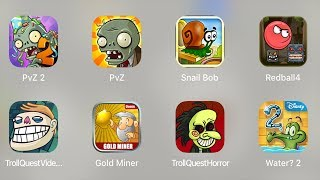 PvZ 2,PvZ,Snail Bob,Red Ball 4,Troll Quest Video Memes,Gold Miner,Troll Quest Horror,Water 2