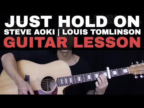 Just Hold On Guitar Tutorial - Steve Aoki   Louis Tomlinson Guitar Lesson 🎸  Easy Chords 