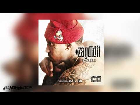 Trouble - U Aint Street ft Bankroll Fresh & B Green [#ZAYDIDIT]
