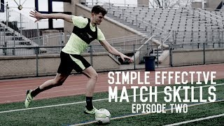La Croqueta   Simple and Effective Match Skills   Episode Two
