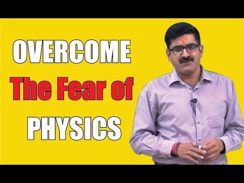 Overcome the Fear of PHYSICS   Er. Dushyant Kumar