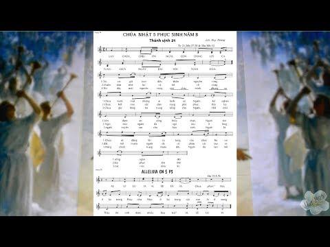 Thánh vịnh 21 - CHÚA NHẬT 5 PHỤC SINH năm B - ĐÁP CA & ALLELUIA - Lm. Huy Hoàng