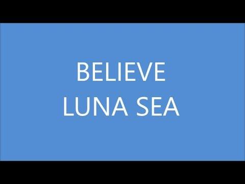BELIEVE / LUNA SEA Japanese song ( Lyrics )[ study Japanese ]