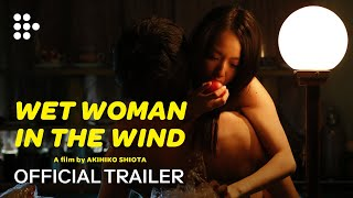 Wet Woman In The Wind | Official Trailer | MUBI