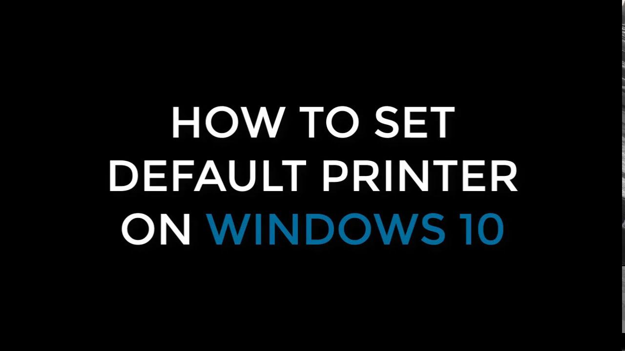 How to Set a Default Printer on Windows 7/8/8 1/10