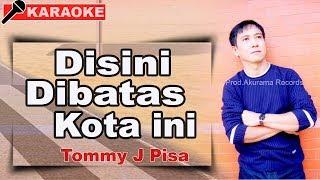 Tommy J Pisa - Disini Dibatas Kota Ini