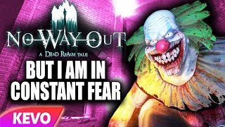 No Way Out VR but I am in constant fear