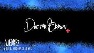 Ajedrez - Doctor Brown (Dibujando Escalones - 2014)