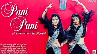 PANI PANI    BADSHAH    JACQUELINE FERNANDEZ    DANCE COVER    ILL_LEGALS    AASTHA GILL   