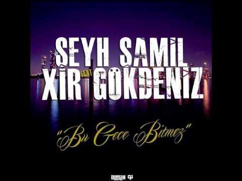 Şeyh Şamil - Bu Gece Bitmez ft. Xir Gökdeniz (Official Audio)