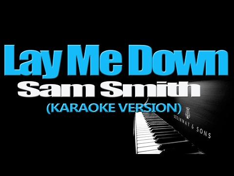 LAY ME DOWN - Sam Smith (KARAOKE VERSION)