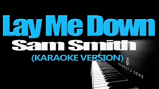 LAY ME DOWN - Sam Smith (KARAOKE VERSION)