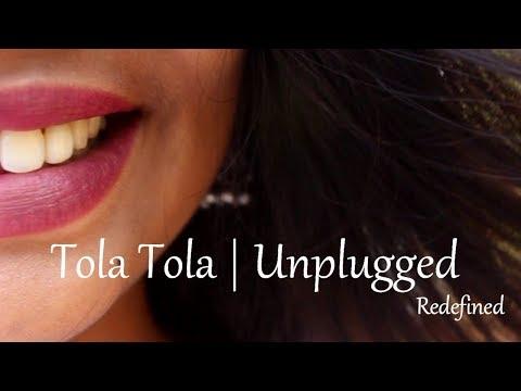 तोळा तोळा | Tola Tola | Unplugged | Tu Hi Re | Singer: Sai Tamhankar | Tejaswini Pandit | Redefined