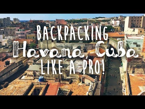 Visiting Havana, Cuba | 6 IMPORTANT TIPS For Backpacking