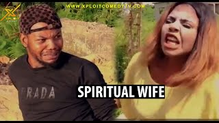casting out spiritual wives from men  xploit comedy