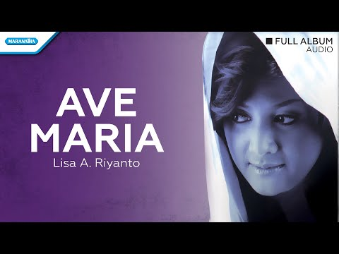 Ave Maria - Lisa A. Riyanto (Audio Full Album)