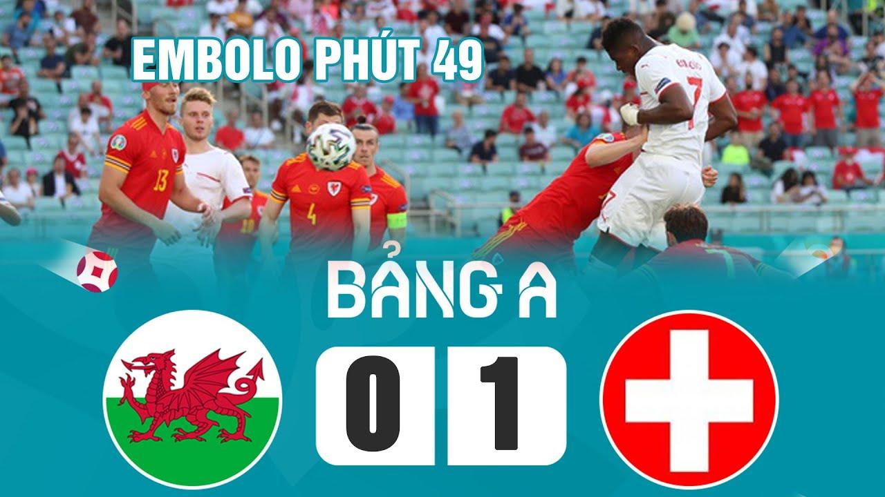Euro 2020 | Xứ Wales - Thụy Sĩ | Embolo bật cao đánh đầu hạ gục toàn bộ hàng thủ xứ Wales