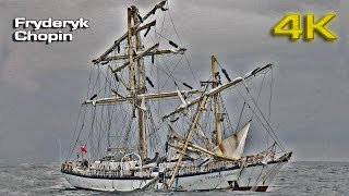 Fryderyk Chopin Tall Ship [4K]