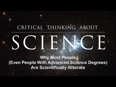 Why Most People (Even People with Advanced Science Degrees) Are Scientifically Illiterate