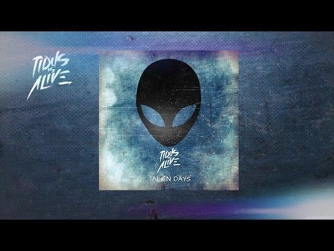 Tidus Is Alive - Alien Days (Official Lyric Video)
