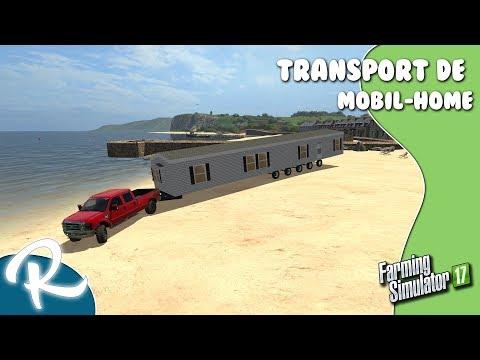 [FS 17] Transport de Mobil-Home - Sur Une Nouvelle Map