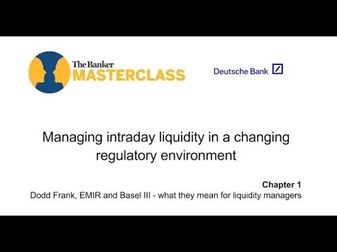 Chapter 1: Dodd-Frank, EMIR and Basel III -- what they mean for liquidity managers