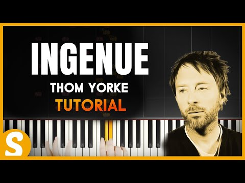 """How to play """" Ingenue"""" by Thom Yorke (+ a tangent about Pyramid Song)   [Piano Tutorial] [HD]"""