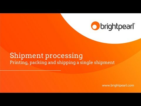 Shipment Processing | Brightpearl