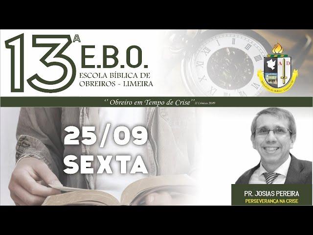 13º Escola Bíblica de Obreiros - 5º dia - Pr. Josias Pereira