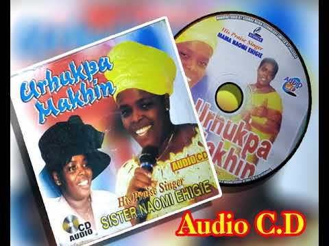 Download EVANG. (MRS) NAOMI EHIGIE- Urhukpa Makhin Audio Cd