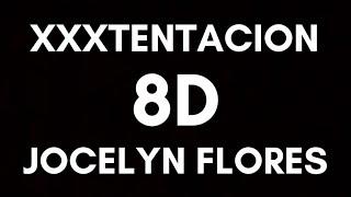 XXXTentacion - Jocelyn Flores (8D Audio) 🎧 Sajad