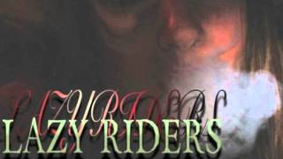 LAZY RIDERS-R U Xperienced ?