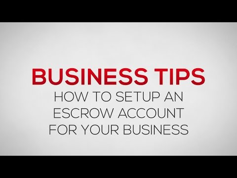 How to setup an Escrow Account for your business | Business Tips