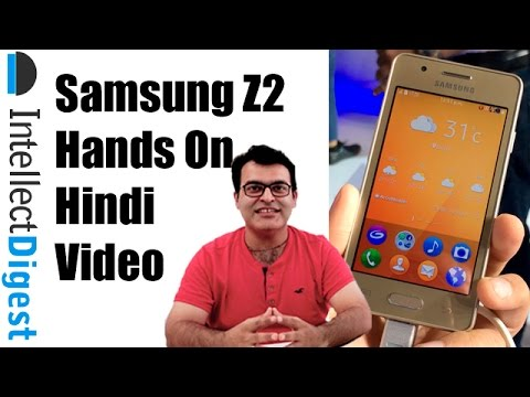 Hindi | Samsung Z2 Hands On Overview, Not Review | Intellect Digest