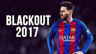 lionel messi blackout   skills goals   2016 2017 hd