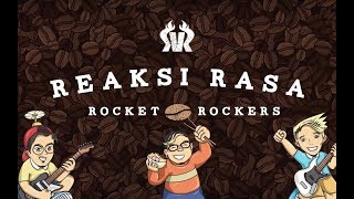 Rocket Rockers - Reaksi Rasa (Official Lyric Video)