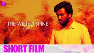 Short film - The Wilted Spine   Koushik T