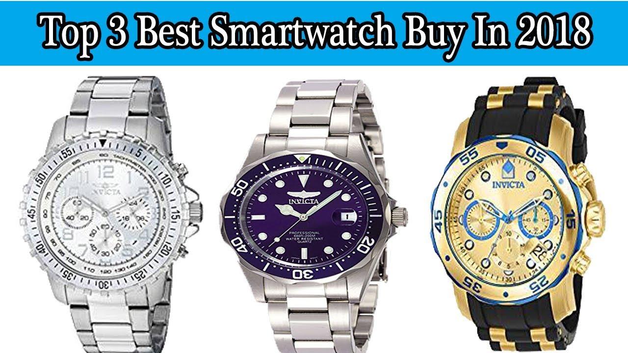 03ef625eedb3e3 Top 3 Best Smartwatch Buy In 2018 l New Technology Invicta Men's Best  Smartwatches