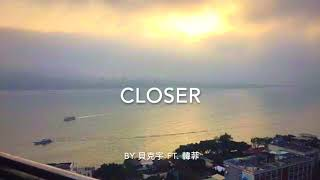 Closer cover by 貝克宇 ft. 韓菲