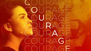Contagious Courage - Be Persistent