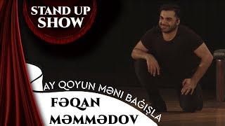 Fəqan Məmmədov - Ay Qoyun Məni Bağışla ( Stand up Show)